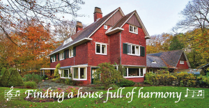 finding a house full of harmony